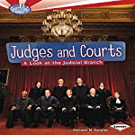 Judges and Courts: A Look at the Judicial Branch | Kathiann M. Kowalski