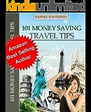 101 Money Saving Travel Tips (Travel Free eGuidebooks Book 2)