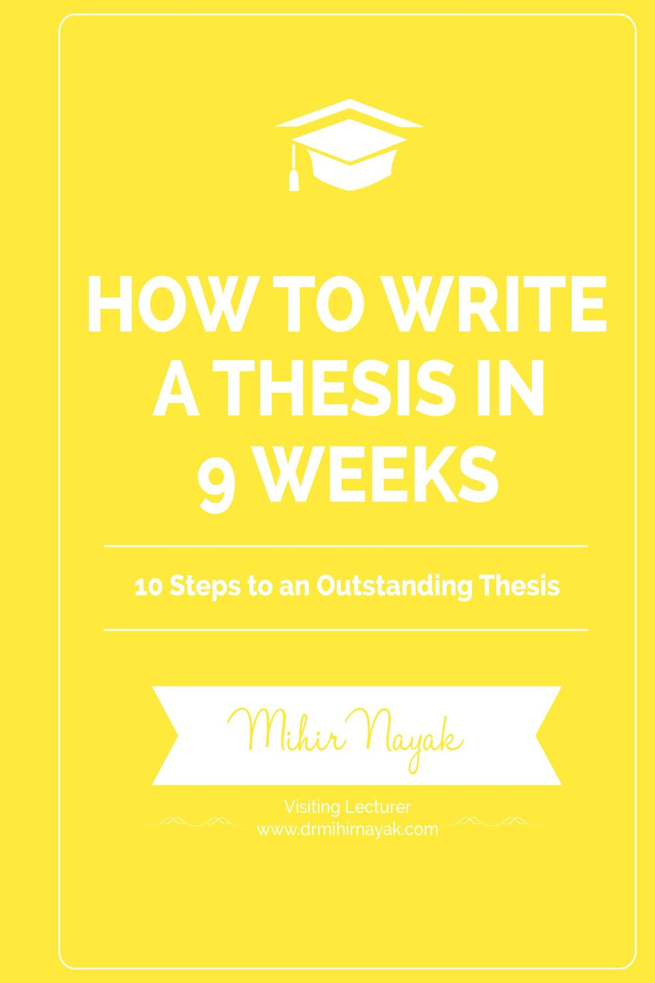How to Write a Thesis in 9 Weeks: 10 Steps to an Outstanding Thesis (English Edition)