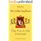 The Golden Sunflowers: Short story to teach children about self control and humility (The Fox in the Suitcase Book 2)