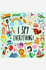 I Spy - Everything!: A Fun Guessing Game for 2-4 Year Olds (I Spy Book Collection) Paperback