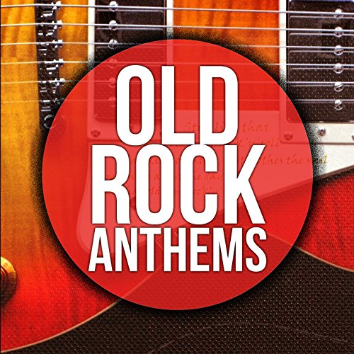 old rock anthems best classsic songs of the 60 39 s 70 39 s oldies music hits by various artists on. Black Bedroom Furniture Sets. Home Design Ideas