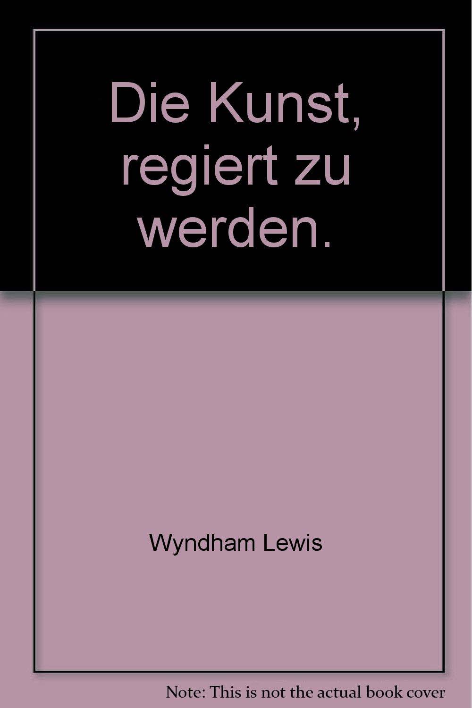 Die Kunst, regiert zu werden. PDF