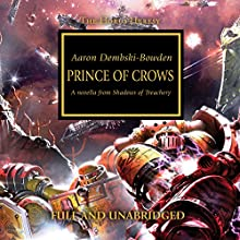 Prince of Crows: The Horus Heresy, Book 22.4 Audiobook by Aaron Dembski-Bowden Narrated by Jonathan Keeble
