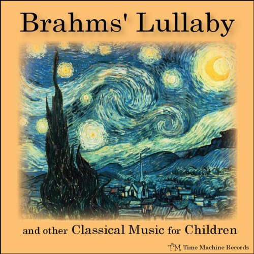 Brahms' Lullaby and Other Clas...