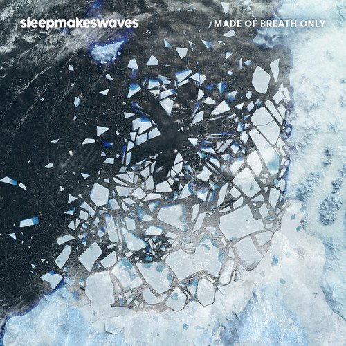 Sleepmakeswaves-Made Of Breath Only-CD-FLAC-2017-CHS Download