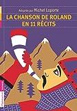 La chanson de Roland en 11 récits : Suivi de Roland après Roncevaux