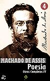 Obras Completas de Machado de Assis IV: Poesia Completa (Edição Definitiva)