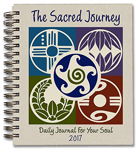 The Sacred Journey Journal 2017 Daily Journal For Your Soul Cheryl