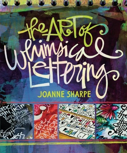 The Art of Whimsical Lettering [Joanne Sharpe] (Tapa Blanda)