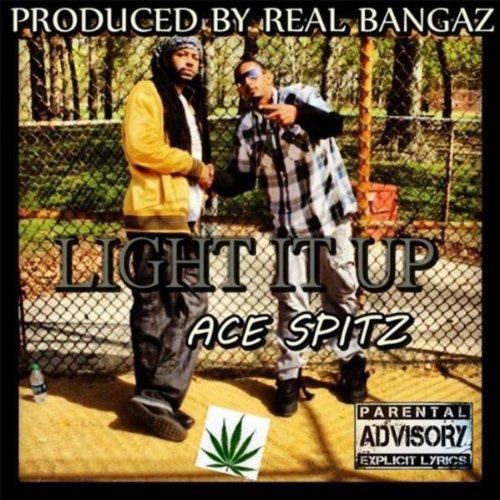 Amazon.com: Light It Up [Explicit]: Ace Spitz: MP3 Downloads
