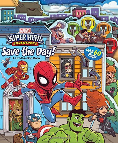 Marvel Super Hero Adventures Save the Day!: A Lift-the-Flap Book (Marvel Super Heroes Villains)