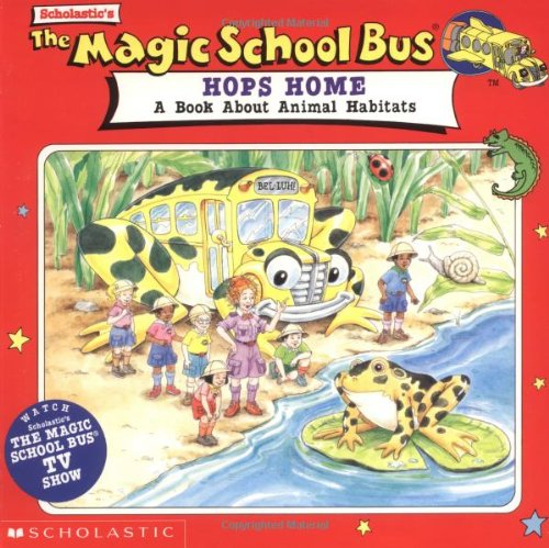 The Magic School Bus Hops Home: A Book About Animal -