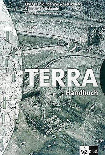 TERRA EWG Erdkunde-Wirtschaftskunde-Gemeinschaftskunde für Realschulen in Baden-Württemberg: TERRA EWG Erdkunde-Wirtschaftskunde-Gemeinschaftskunde ./Schülerbuch 8. Schuljahr: Handbuch