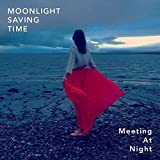 Meeting at Night by Moonlight Saving Time