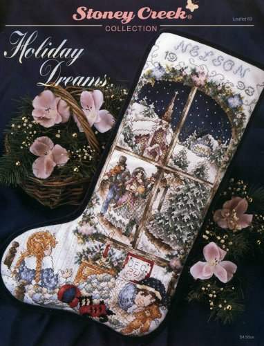 (Holiday Dreams (Cross Stitch Christmas Stocking) (Stoney Creek Collection, Leaflet)
