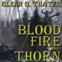 Blood, Fire, and Thorn: Harbinger of Doom Saga, Volume 5 Audiobook by Glenn G. Thater Narrated by Stefan Rudnicki, Gabrielle De Cuir