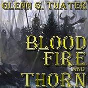 Blood, Fire, and Thorn: Harbinger of Doom Saga, Volume 5   Glenn G. Thater