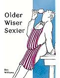 Older, Wiser, Sexier (Men) (Spring Chicken)