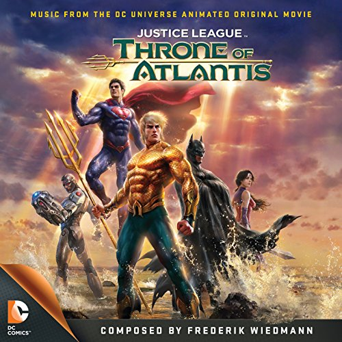 Justice League: Throne of Atlantis - Music from the DC Universe Animated Original Movie
