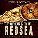 Parting the Red Sea: A Relics Novel #2 Audiobook by Joseph Racconti Narrated by Gary Furlong