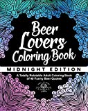 Beer Lover's Coloring Book: A Totally Relatable Adult Coloring Book of 40 Funny Beer Quotes