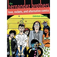 The Hernandez Brothers: Love, Rockets, and Alternative Comics (Latinx and Latin American Profiles)