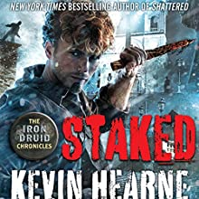 Staked: The Iron Druid Chronicles, Book 8 Audiobook by Kevin Hearne Narrated by Luke Daniels