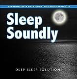 Sleep Soundly CD for Insomnia - TO HELP YOU FALL ASLEEP AND SLEEP SOUNDLY