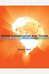 Global Catastrophes and Trends: The Next Fifty Years (The MIT Press) Kindle Edition