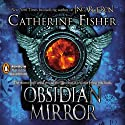 Obsidian Mirror Audiobook by Catherine Fisher Narrated by Katherine Skinner
