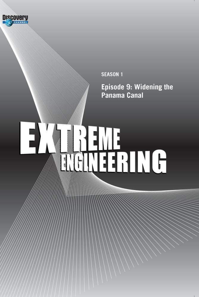 Extreme Engineering Season 1 - Episode 9: Widening the Panama Canal
