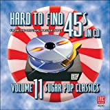 Hard To Find 45s On CD, Vol. 11: Sugar pop classics
