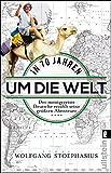 In siebzig Jahren um die Welt: Der meistgereiste Deutsche erzählt seine größten Abenteuer