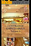 CONTRATOS EMPRESARIAIS - VOLUME 2: Espécies de Contratos Empresariais: Mútuo; Fiança; Penhor; Contrato de Seguro; Leasing; Franquia; Faturização; Know ... de Crédito (Direito Empresarial Livro 3)