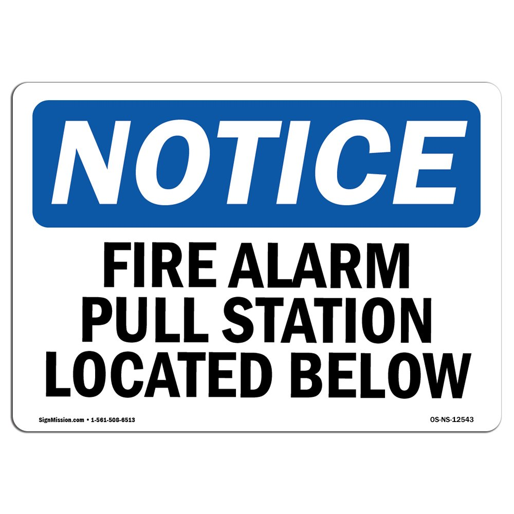 OSHA Notice Sign - Fire Alarm Pull Station Located Below   Choose from: Aluminum, Rigid Plastic or Vinyl Label Decal   Protect Your Business, Construction Site, Warehouse & Shop Area  Made in the USA