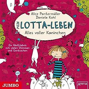 Mein Lotta-Leben: Alles voller Kaninchen Hörbuch