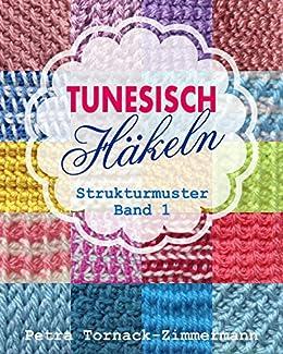 tunesisch hkeln band 1 strukturmuster tunesische hkelmuster german edition by - Tunesisch Hkeln Muster