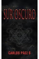 Sur Oscuro: Antología de cuentos tenebrosos (Spanish Edition) Kindle Edition