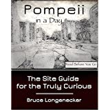 Pompeii in a Day: The Site Guide for the Truly Curious