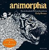 Animorphia – Phantastische Tiermotive: Eine atemberaubende Welt zum Ausmalen von Kerby Rosanes