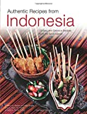 Authentic Recipes from Indonesia (Authentic Recipes Series)