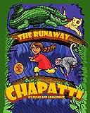 The Runaway Chapatti