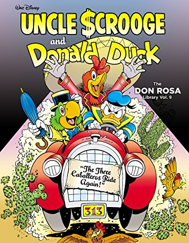 Walt Disney Uncle Scrooge And Donald Duck   The Three Caballeros Ride Again    The Don Rosa Library Vol  9   The Don Rosa Library