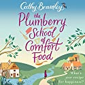 The Plumberry School of Comfort Food Audiobook by Cathy Bramley Narrated by Colleen Prendergast