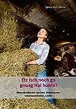 Etz isch noch go gnuag Hai hunta!: Oberschwäbische Sprüche, Redensarten, Lebensweisheiten, Lieder