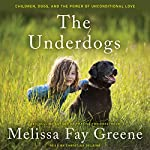 The Underdogs: Children, Dogs, and the Power of Unconditional Love | Melissa Fay Greene