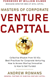 Masters of Corporate Venture Capital: Collective Wisdom from 50 VCs Best Practices for Corporate Venturing How to Access Startup Innovation & How to Get Funded (English Edition)