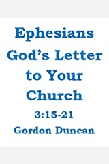 Ephesians - God's Letter to Your Church:  3:15-21 Kindle Edition