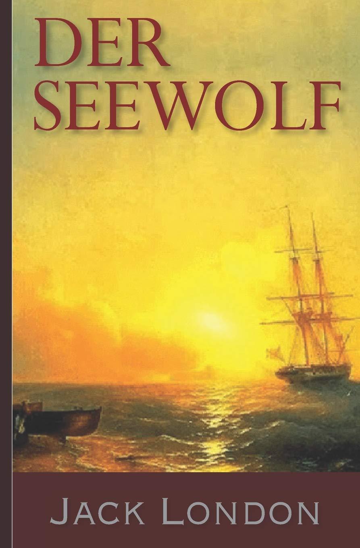 Jack London: Der Seewolf: : London, Jack